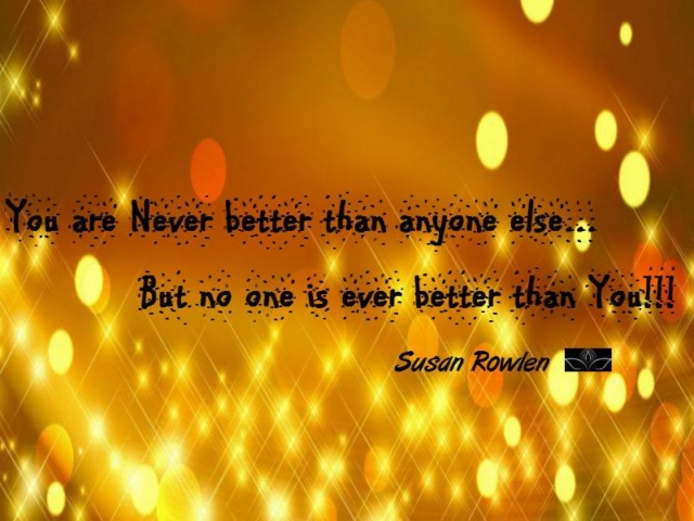no one is better than you